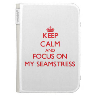 Keep Calm and focus on My Seamstress Kindle 3 Covers