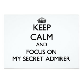Keep Calm and focus on My Secret Admirer Announcements
