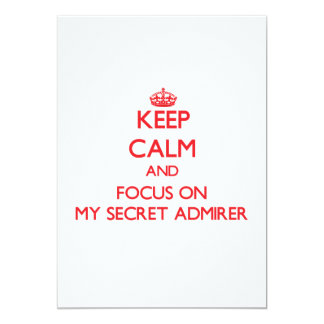 Keep Calm and focus on My Secret Admirer 5x7 Paper Invitation Card