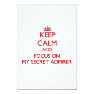 Keep Calm and focus on My Secret Admirer 3.5x5 Paper Invitation Card