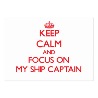 Keep Calm and focus on My Ship Captain Large Business Cards (Pack Of 100)