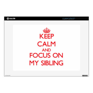Keep Calm and focus on My Sibling Skins For Laptops