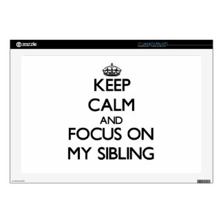 """Keep Calm and focus on My Sibling 17"""" Laptop Decal"""
