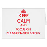 Keep Calm and focus on My Significant Other Card