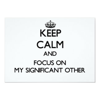 Keep Calm and focus on My Significant Other 5x7 Paper Invitation Card