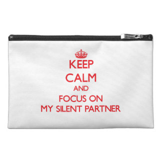 Keep Calm and focus on My Silent Partner Travel Accessory Bag