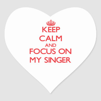 Keep Calm and focus on My Singer Heart Sticker