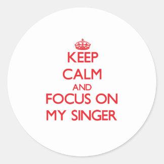 Keep Calm and focus on My Singer Round Sticker