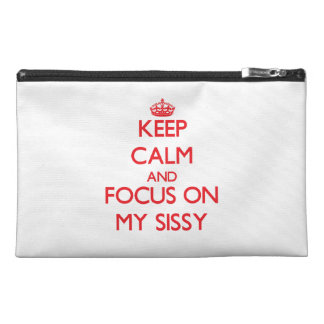 Keep Calm and focus on My Sissy Travel Accessories Bags
