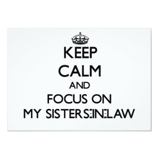 Keep Calm and focus on My Sisters-In-Law 5x7 Paper Invitation Card