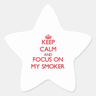 Keep Calm and focus on My Smoker Sticker