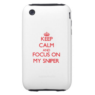 Keep Calm and focus on My Sniper iPhone 3 Tough Cover