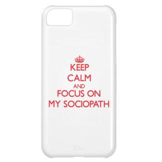Keep Calm and focus on My Sociopath iPhone 5C Covers