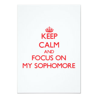 Keep Calm and focus on My Sophomore 5x7 Paper Invitation Card