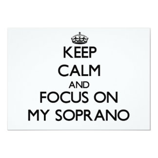 Keep Calm and focus on My Soprano 5x7 Paper Invitation Card