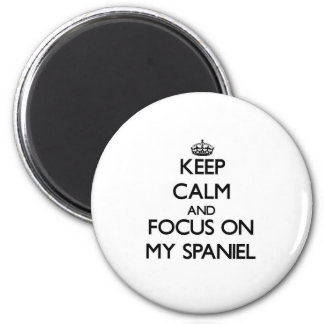 Keep Calm and focus on My Spaniel 2 Inch Round Magnet