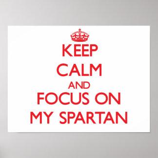 Keep Calm and focus on My Spartan Print