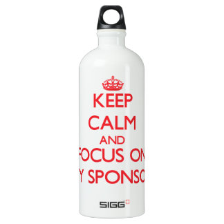 Keep Calm and focus on My Sponsor SIGG Traveler 1.0L Water Bottle