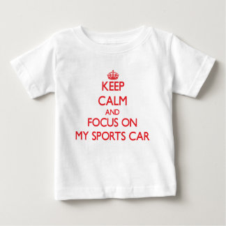 Keep Calm and focus on My Sports Car Tshirts