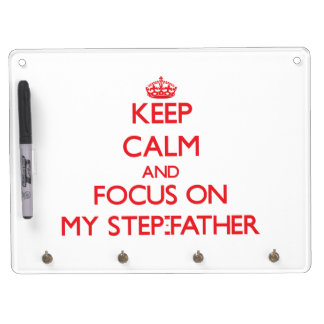 Keep Calm and focus on My Step-Father Dry Erase White Board