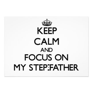 Keep Calm and focus on My Step-Father Custom Invitation