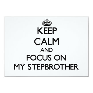 Keep Calm and focus on My Stepbrother 5x7 Paper Invitation Card