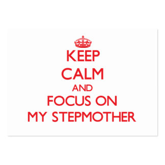 Keep Calm and focus on My Stepmother Business Card Template