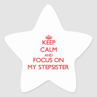 Keep Calm and focus on My Stepsister Star Sticker