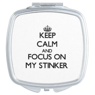 Keep Calm and focus on My Stinker Mirrors For Makeup