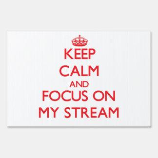 Keep Calm and focus on My Stream Sign