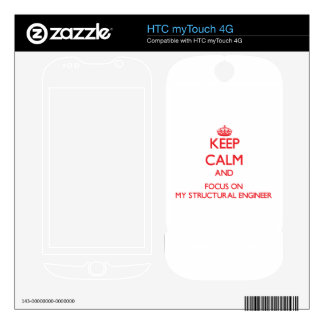 Keep Calm and focus on My Structural Engineer Skin For HTC myTouch 4G