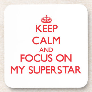 Keep Calm and focus on My Superstar Beverage Coaster