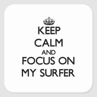 Keep Calm and focus on My Surfer Square Stickers