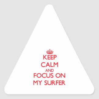 Keep Calm and focus on My Surfer Triangle Sticker