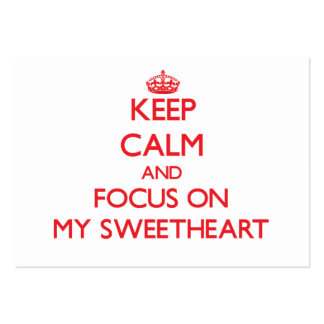Keep Calm and focus on My Sweetheart Business Card Templates