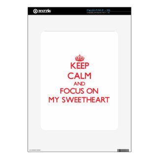 Keep Calm and focus on My Sweetheart Decals For The iPad