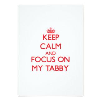 Keep Calm and focus on My Tabby 5x7 Paper Invitation Card