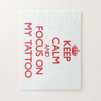 Keep Calm and focus on My Tattoo Jigsaw Puzzle