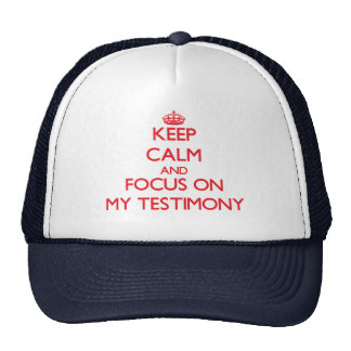Keep Calm and focus on My Testimony Mesh Hat