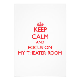 Keep Calm and focus on My Theater Room Personalized Invitations