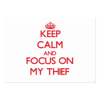 Keep Calm and focus on My Thief Large Business Cards (Pack Of 100)