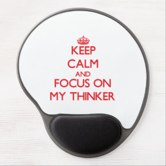 Keep Calm and focus on My Thinker Gel Mouse Pad