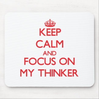 Keep Calm and focus on My Thinker Mousepad