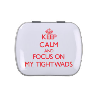 Keep Calm and focus on My Tightwads Jelly Belly Tin