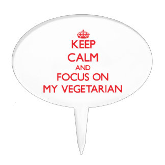 Keep Calm and focus on My Vegetarian Cake Pick