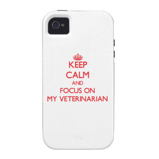 Keep Calm and focus on My Veterinarian Case For The iPhone 4