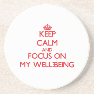 Keep Calm and focus on My Well-Being Coaster