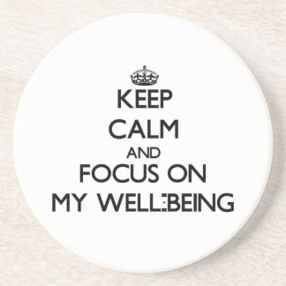 Keep Calm and focus on My Well-Being Coasters