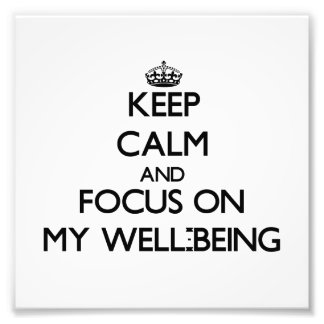 Keep Calm and focus on My Well-Being Photo Print
