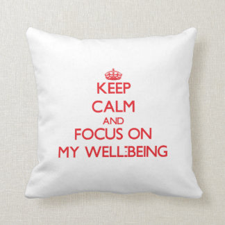 Keep Calm and focus on My Well-Being Pillow